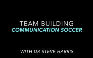 communication soccer - blindfolded soccer team building - dr steve harris